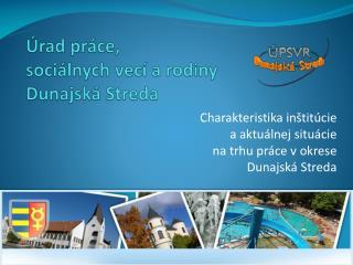 Úrad práce, sociálnych vecí a rodiny Dunajská Streda