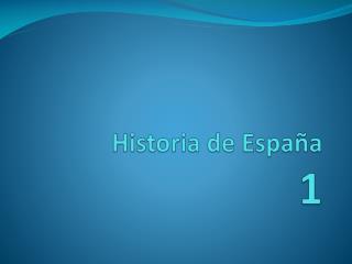 Historia de España 1