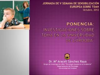 """PONENCIA : """"INVESTIGACIONES SOBRE TDHA EN LA UNIVERSIDAD DE CÓRDOBA"""""""