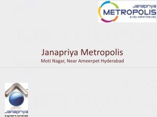 Janapriya Metropolis Moti  Nagar, Near Ameerpet Hyderabad