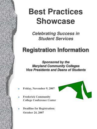 Friday, November 9, 2007 Frederick Community College Conference Center Deadline for Registration: