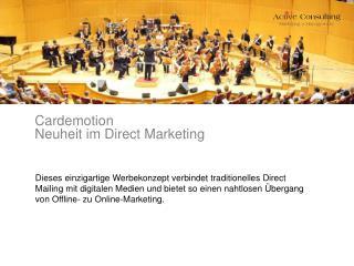 Cardemotion Neuheit im Direct Marketing