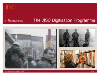 The JISC Digitisation Programme