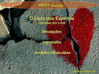 O Livro dos Espíritos Questões 937 e 938 Decepções Ingratidão  Afeições Destruídas