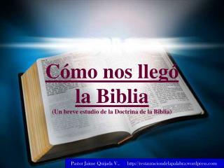 Cómo nos llegó la Biblia (Un breve estudio de la Doctrina de la Biblia)