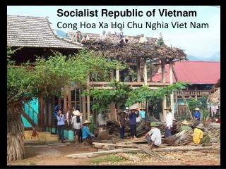 Socialist Republic of Vietnam Cong Hoa Xa Hoi Chu Nghia Viet Nam