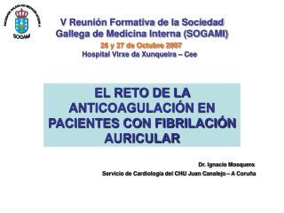 V Reuni�n Formativa de la Sociedad Gallega de Medicina Interna (SOGAMI)