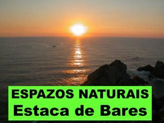 ESPAZOS NATURAIS Estaca de Bares