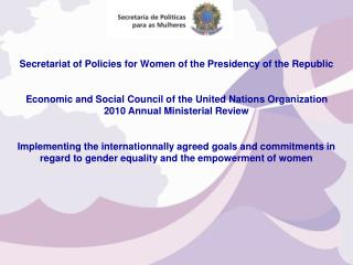 Secretariat of Policies for Women of the Presidency of the Republic