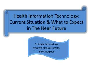 Health Information Technology: Current Situation & What to Expect in The Near Future