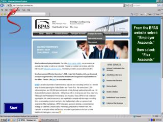 "From the BPAS website select:  ""Employer Accounts""  then select: ""Flex Accounts"""