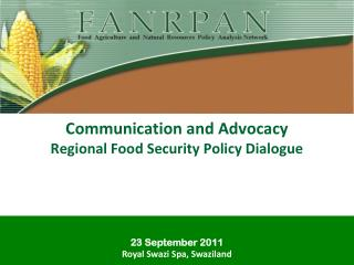 Communication and Advocacy Regional Food Security Policy Dialogue