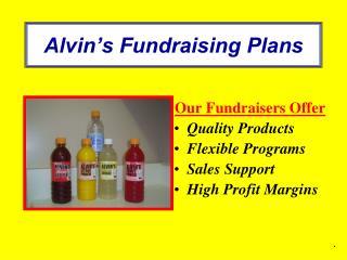 Alvin�s Fundraising Plans