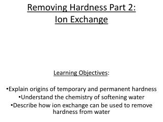 Removing Hardness Part 2:  Ion Exchange