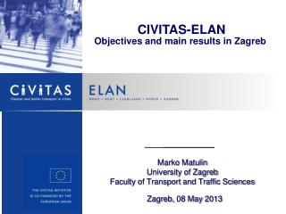 CIVITAS-ELAN Objectives and main results in Zagreb