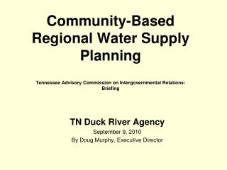 TN Duck River Agency September 9, 2010 By Doug Murphy, Executive Director