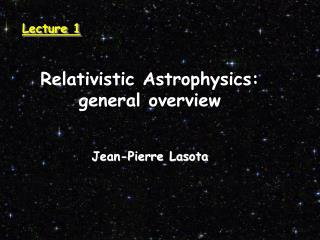 Relativistic Astrophysics: general overview