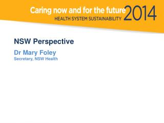 NSW Perspective Dr Mary  Foley Secretary, NSW Health