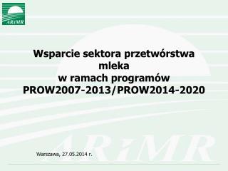Wsparcie sektora przetw�rstwa mleka w ramach program�w  PROW2007-2013/PROW2014-2020