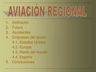 Definición Futuro Accidentes Empresas del sector 4.1. Estados Unidos 4.2. Europa