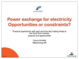 Power exchange for electricity Opportunities or constraints?