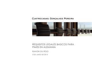 REQUISITOS LEGALES BASICOS PARA PIMES EN ALEMANIA