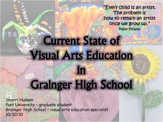 Current State of  Visual Arts Education  in  Grainger High School