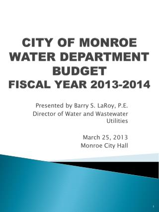 CITY OF MONROE WATER DEPARTMENT BUDGET FISCAL YEAR 2013-2014
