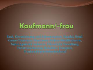 Kaufmann/-frau