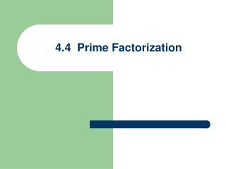 4.4  Prime Factorization