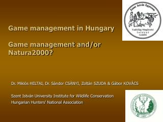 Game management in Hungary Game management and/or Natura2000?