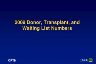 2009 Donor, Transplant, and Waiting List Numbers