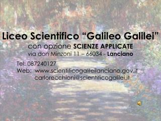 "Liceo Scientifico ""Galileo Galilei"" con opzione  SCIENZE APPLICATE"