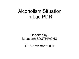 Alcoholism Situation  in Lao PDR