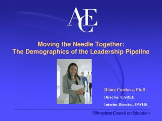 Moving the Needle Together: The Demographics of the Leadership Pipeline