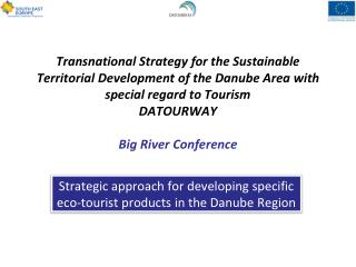 Strategic  approach for developing specific eco-tourist products in the Danube  Region