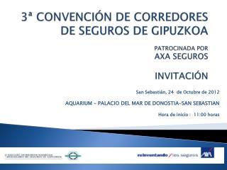 3ª CONVENCIÓN DE CORREDORES DE SEGUROS DE GIPUZKOA PATROCINADA POR AXA SEGUROS INVITACIÓN