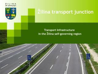 Transport Infrastructure in the Žilina self-governing region