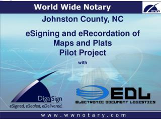 Johnston County, NC eSigning and eRecordation of Maps and Plats  Pilot Project with