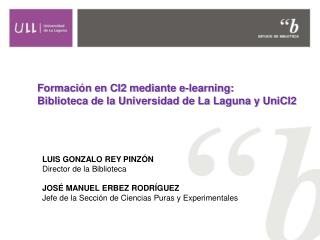 Formación en CI2 mediante e-learning: Biblioteca de la Universidad de La Laguna y UniCI2