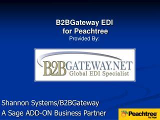 Shannon Systems/B2BGateway A Sage ADD-ON Business Partner