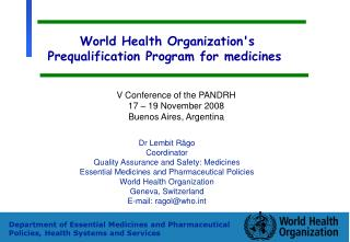 World Health Organization's  Prequalification Program for medicines