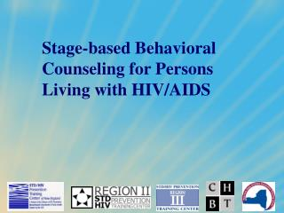 Stage-based Behavioral Counseling for Persons Living with HIV/AIDS