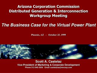 Arizona Corporation Commission  Distributed Generation & Interconnection Workgroup Meeting