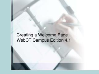 Creating a Welcome Page WebCT Campus Edition 4.1