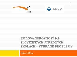 Rodová Nerovnosť na slovenských stredných školách – vybrané problémy