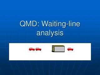 QMD: Waiting-line analysis