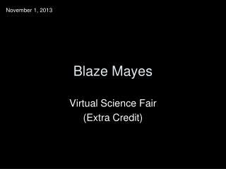 Blaze Mayes