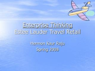 Enterprise Thinking Estee Lauder Travel Retail