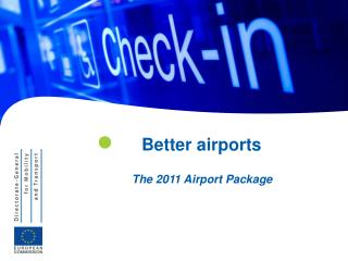 Better airports The 2011 Airport Package